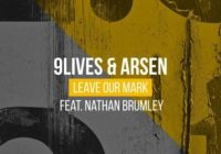 9Lives & Arsen - Leave Our Mark (OFFICIAL FLP)