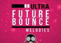 Ultra Future Bounce Melodies [MIDI]
