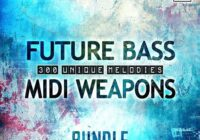 Future Bass MIDI Weapons Bundle Vol.1-3