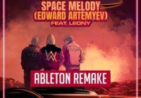Top Music Arts Vize & Alan Walker - Space Melody (Edward Artemyev) Ft Leony Ableton Remake (Dance Template)