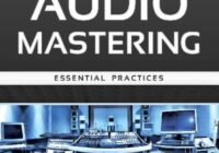 Audio Mastering Essential Practices by Jonathan Wyner (FULL BOOK in VIDEO)