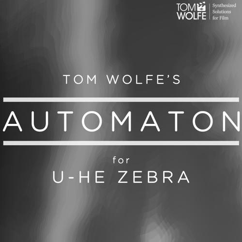 Tom Wolfe Automaton For U-he Zebra 2