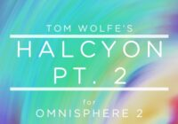 Tom Wolfe Halcyon Pt.2 For Omnisphere