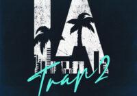 LA Trap 2 Sample Pack WAV