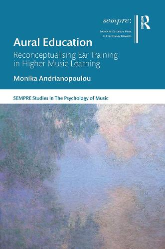 Aural Education: Reconceptualising Ear Training in Higher Music Learning