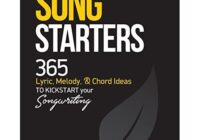 Song Starters: 365 Lyric, Melody, & Chord Ideas to Kickstart Your Songwriting