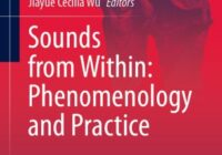 Sounds from Within: Phenomenology & Practice