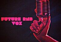 Certified Audio Future RnB VOX WAV