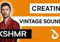Dharma World KSHMR Creating Vintage Sounds TUTORIAL