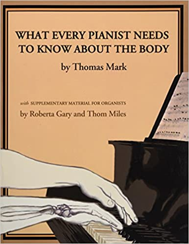 What Every Pianist Needs to Know About the Body PDF