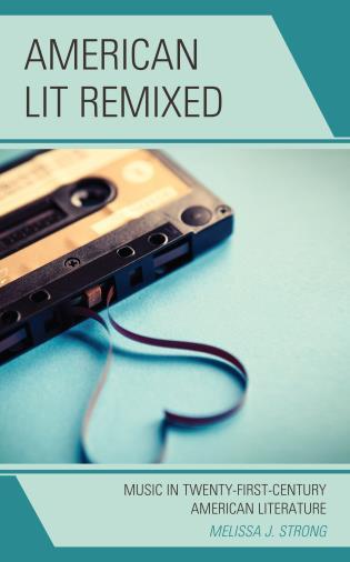 American Lit Remixed: Music in Twenty-First-Century American Literature PDF